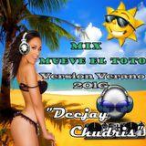 Mix Mueve El Toto - (Version Verano 2OlG ) - [[Deejay Chudris]]