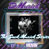 DMuzick - The JackMuzick Series Ep 3... Movin'