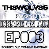INSANE ON-AIR EP.003