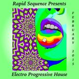 Rapid Sequence Presents Electro Progressive House February 2015