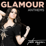 Glamour Anthems Vol. II: Featuring Serge Devant, Benny Benassi, Kaskade, David Vendetta and more.