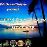 """LET'S DO IT AGAIN Mixtape"" by: BA SoundSystem"