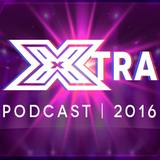 #XtraPodcast: S02E12: The X Factor UK 2016 - Top 6