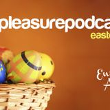 #pleasurepodcast easter edition