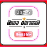 Andy Norman's Late 2015 House Mix 1