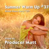 Summer Warm Up 37 - Global House Party No.277 mix