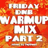 Friday dnb warm-up mix pt.2
