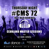 CMS72t - Clubland Master Sessions (Thur) - DJ Dan Jones - Dance Radio UK (13 APR 2017)