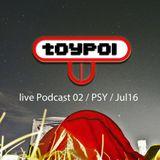 toyPOI - live Podcast 02  PSY  Jul16