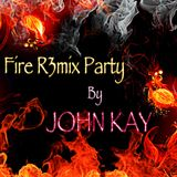 Fire R3mix Party #1