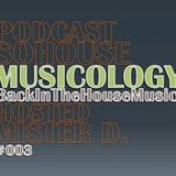 """Podcast - 003 / SO HOUSE Presents MUSICOLOGY """"Back in the House Music""""."""