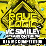 "RAVE LOGIC, ""MC SMILEY 25 YEARS ON THE MIC'"" COMPETITION MIX"