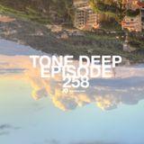 Tone Deep Episode 258