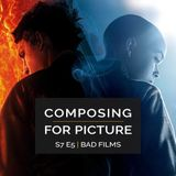 Composing for Picture SE7E05 - Bad Films