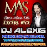 Marco Antonio Solis ( EXITOS MIX ) - DJ Alexis