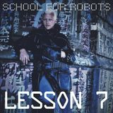 School for Robots Lesson 7