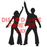 Disco Dance Forever Mix