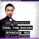Meraj Uddin Khan Pres. Feel The Sound Ep. 150 (Part -13 by Binary Ensemble)