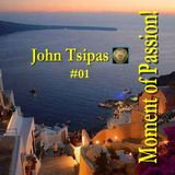 Moment of Passion! #01 Mixed By John Tsipas