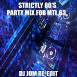 Strictly 80's - Party Mix for MTL 63