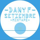 Dany F - Setiembre Mixtape