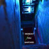 Steve S. by Monday you Basstard 12.04.16