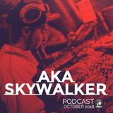 Aka SkyWalker - October Podcast
