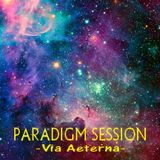 PARADIGM SESSION  - Via Aeterna -