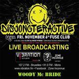 DJ ESP aka Woody Mc Bride @ Disjoncteractive 6 Nov 2015 (Fuse) Live Broadcasting