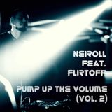 Neiroll feat. Flirtoff - Pump Up The Volume (Vol. 2)