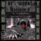 DJ@WORKS Vol.8 Dark Techno Live Set Timeline 1h-3h Cologne 16.02.2015