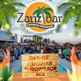 Dj K-oz' Zanzibar Throwback Mix