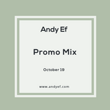 Andy Ef - Promo Mix (October 19)