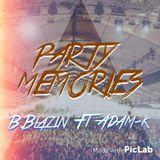 PARTY Memories ( B.Blazin FT Adam K ) .mp3