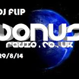 Flip live on www.bonusradio.co.uk Friday 29th Aug 14