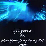 3h Silvester Gang Bang Set - Dj Cyrus B.