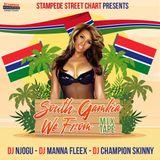 DJ NJOGU X DJ MANNA FLEXX X DJ CHAMPION SKINNY PRESENTS SOUTH GAMBIA WE FROM MIXTAPE DEC 2017