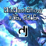 MixMashShow #36 2016 by DJ DigiMark