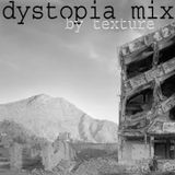 Dystopia Mix