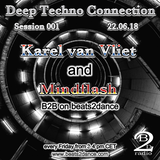 Deep Techno Connection Session 001 (with Karel van Vliet and Mindflash)