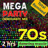 70s Remixed - Canihuante Remix