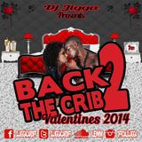 DJ JIGGA Presents BACK 2 THE CRIB (VALENTINES 2014)