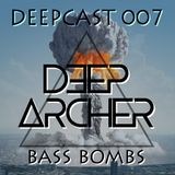 DeepCast 007   Bass Bombs [20/10/2017]