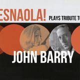 ESNAOLA! plays John Barry