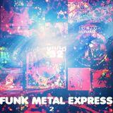 FUNK METAL EXPRESS 2