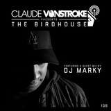 Claude VonStroke presents The Birdhouse 106