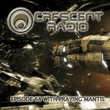 Crescent Radio Episode 68 with Praying Mantis
