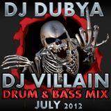 DJ Dubya B2B DJ Villain - Drum & Bass Mix July 2012 - Hardstyle