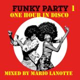 ONE HOUR IN DISCO Vol.4 - FUNKY PARTY 1 - MIXED by MARIO LANOTTE