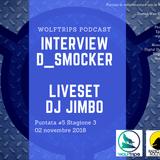Wolftrip 3×05 – Liveset con Jimbo DnB e Intervista a D_Smoker
